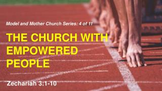 T HE CHURCH WITH EMPOWERED PEOPLE