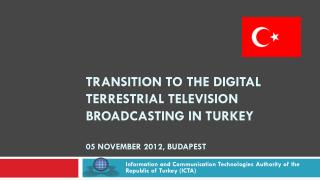 Information and Communication  Technologies  Authority of the Republic  of  Turkey  (ICTA)