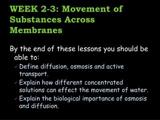 WEEK  2-3 : Movement of Substances Across Membranes
