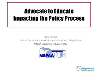 Advocate to Educate Impacting the Policy Process