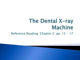 The Dental X-ray Machine