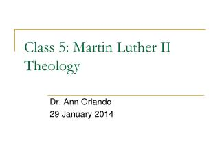 Class 5: Martin Luther II Theology