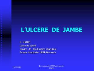 L ULCERE  DE  JAMBE