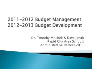 2011-2012 Budget Management 2012-2013 Budget Development