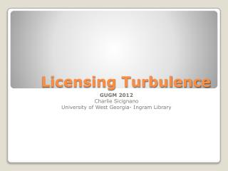 Licensing Turbulence