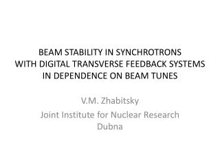 V.M.  Zhabitsky Joint Institute for Nuclear Research  Dubna