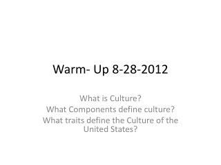 Warm- Up 8-28-2012