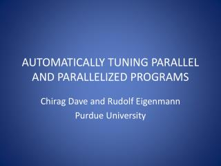 AUTOMATICALLY TUNING PARALLEL AND PARALLELIZED PROGRAMS