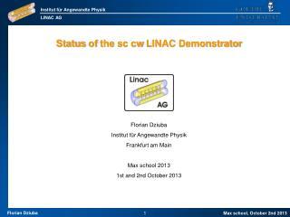 Status  of the sc cw  LINAC Demonstrator