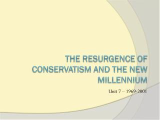 The Resurgence of Conservatism and the New Millennium
