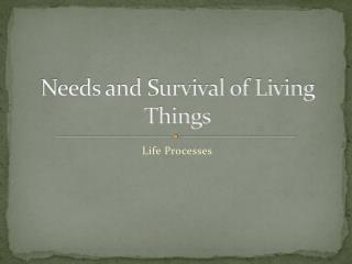 Needs and Survival of Living Things