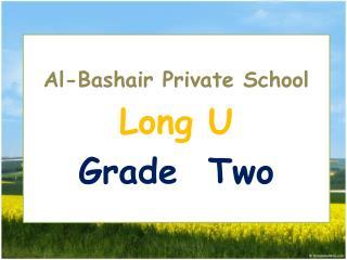 Al-Bashair  Private School Long  U Grade  Two
