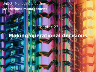 Making operational decisions