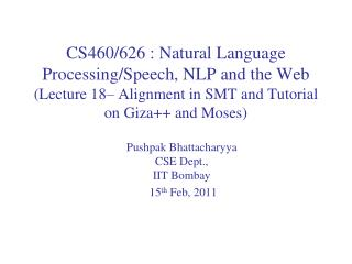 Pushpak Bhattacharyya CSE Dept.,  IIT  Bombay   15 th  Feb, 2011