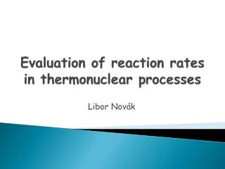 Evaluation of reaction rates in thermonuclear processes