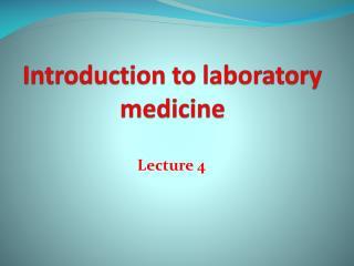 Introduction to laboratory medicine