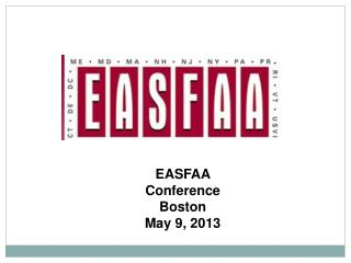 EASFAA Conference Boston May 9, 2013