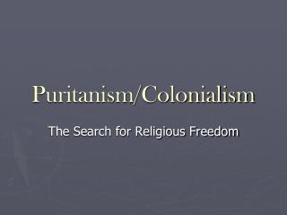 Puritanism/Colonialism