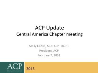 ACP Update Central America  Chapter meeting