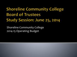 Shoreline Community College Board of Trustees Study Session: June 25, 2014
