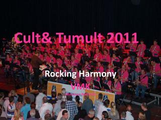 Cult& Tumult 2011