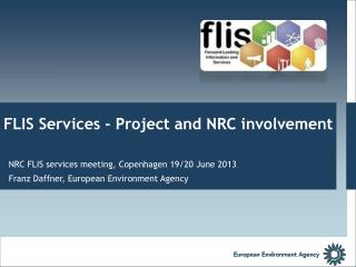 NRC FLIS  services meeting ,  Copenhagen 19/20 June  2013