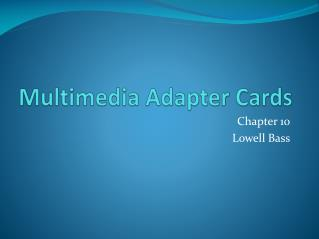 Multimedia Adapter Cards