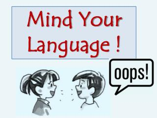 Mind Your Language !
