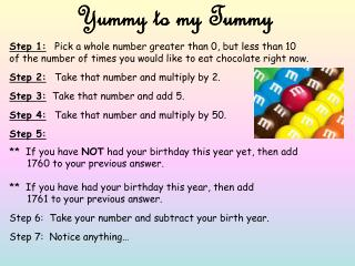 Yummy to my Tummy Step 1: Pick a whole number greater than 0, but less than 10