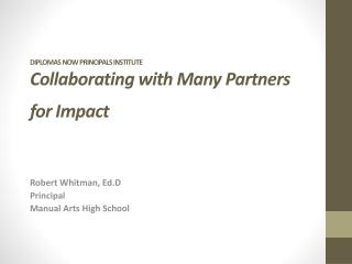 DIPLOMAS NOW PRINCIPALS INSTITUTE  Collaborating with Many Partners for Impact