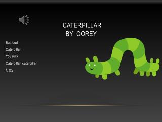 caterpillar  by  Corey