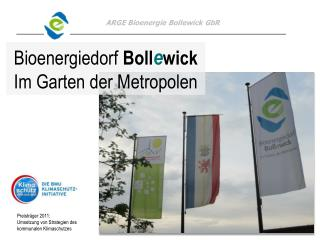 Bioenergiedorf  Boll e wick Im Garten der Metropolen