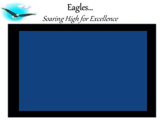 Eagles… Soaring High for Excellence