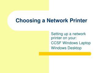 Choosing a Network Printer