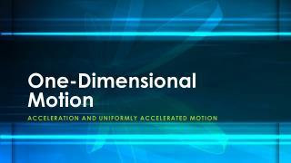 One-Dimensional Motion