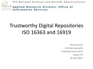 Trustworthy Digital Repositories ISO 16363 and 16919