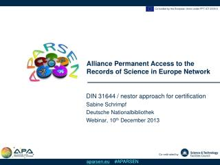 DIN 31644 / nestor approach for certification Sabine Schrimpf Deutsche Nationalbibliothek