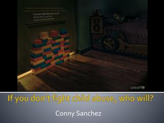 If you don't fight child abuse, who will?