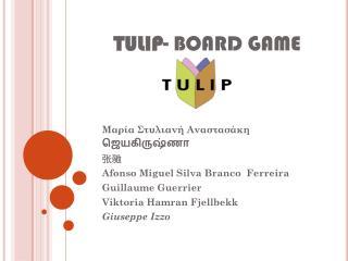 TULIP-  BOARD GAME
