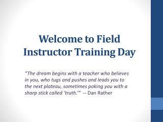 Welcome to Field  Instructor Training Day