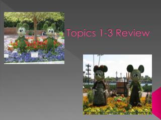 Topics 1-3 Review