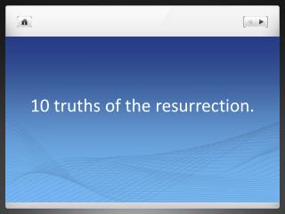 10 truths of the resurrection.