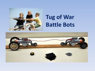 Tug of War  Battle Bots