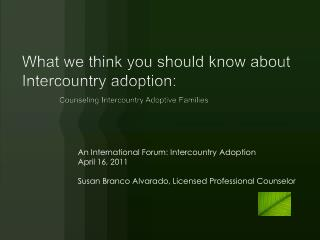 What we think you should know about  Intercountry  adoption:
