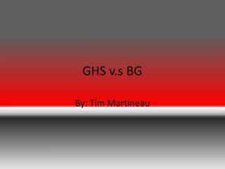 GHS  v.s  BG