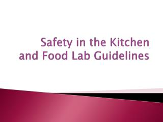 Safety in the  Kitchen and Food Lab Guidelines