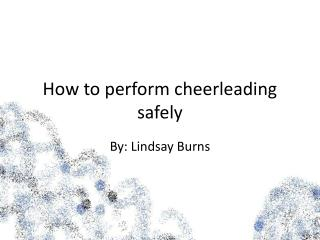 How to perform cheerleading safely