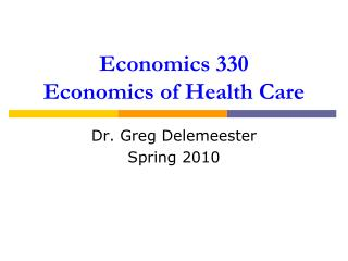 Economics 330 Economics of Health Care