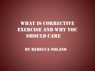 What Is Corrective Exercise and Why You Should Care