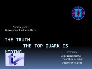 The Truth The Top  Quark is Hiding